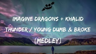 Imagine Dragons, Khalid - Thunder / Young Dumb & Broke (Lyrics / Lyric Video) Medley Mp3