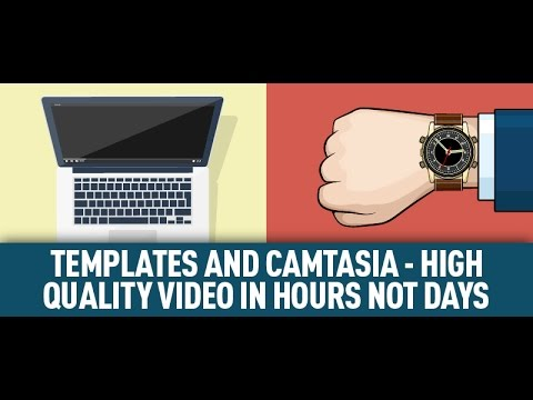 [Webinar] Templates and Camtasia - High Quality Video in Hours not Days