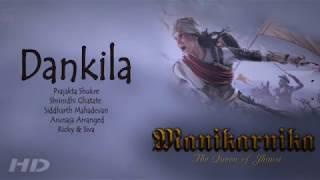 Dankila Manikarnika 2019 ★★★★★ 🎵