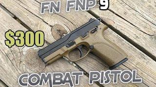 FN FNP9: $300 Combat pistol