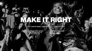 Make it Right (feat. Dante Bowe, Todd Dulaney, & Jekalyn Carr) - Mav City | TRIBL