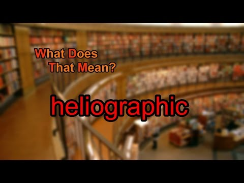 What does heliographic mean?