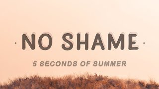 5 Seconds of Summer - No Shame (Lyrics)