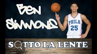 Sotto la lente -  Ben Simmons