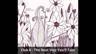Watch Club 8 The Next Step Youll Take video