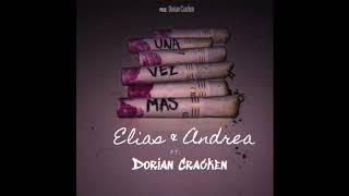 Una Vez Mas - Elias & Andrea ft Dorian Cracken