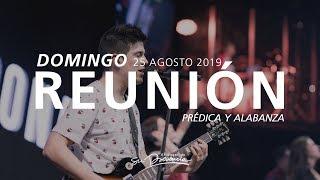 🔴 Reunión En Vivo (Prédica y Alabanza) - 25 Agosto 2019 | El Lugar de Su Presencia