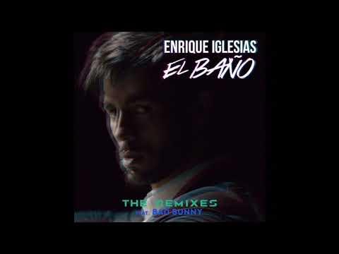 Enrique Iglesias, Bad Bunny - EL BAÑO (Remixes) FULL EP