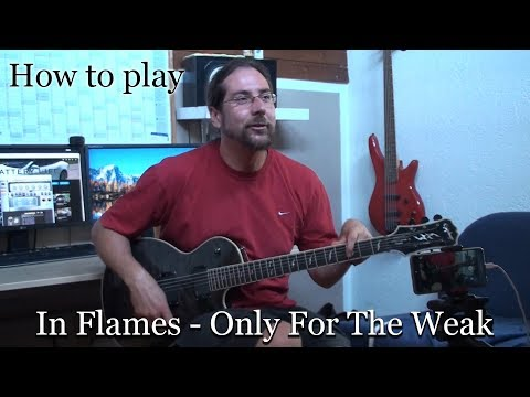 How to play - In Flames - Only For The Weak