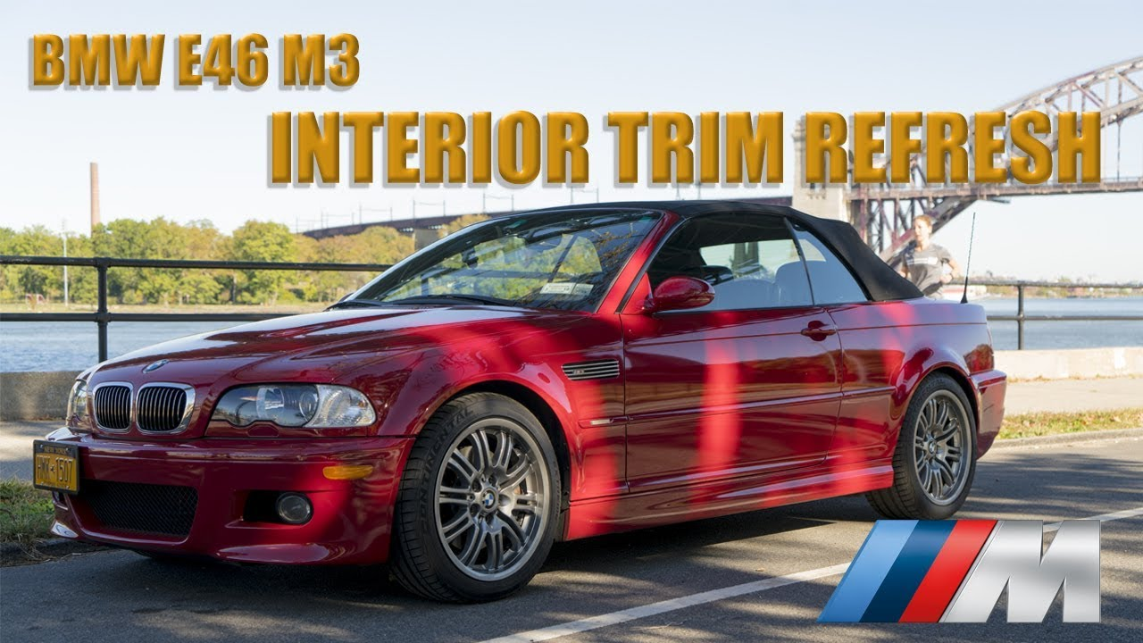 Bmw E46 M3 Interior Trim Replacement Diy