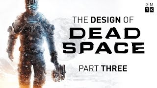 The Design of Dead Space - Part 3 | Game Maker
