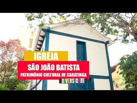 Diversidade - Igreja São João Batista Patrimônio Histórico de Caratinga