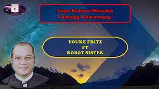 Youke Fritz Ft  Robot Sister - Amang Kasuruang ( Lagu Rohani Minahasa Populer )