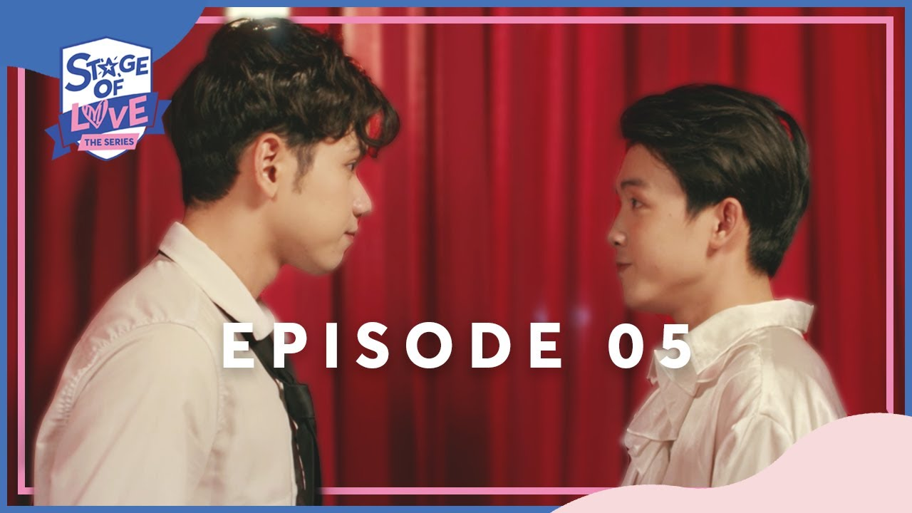 SOL - 'STAGE OF LOVE' THE SERIES | EPISODE 05 (ENGSUB)