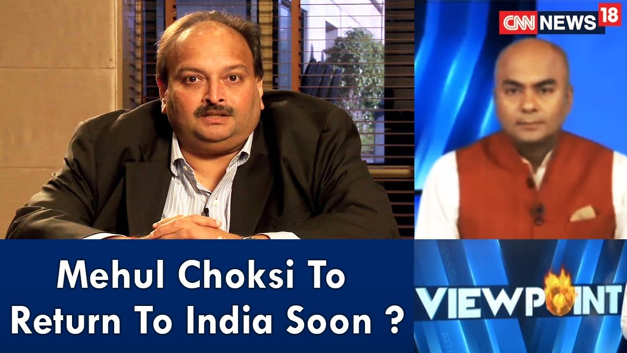 Mehul Choksi To Return To India Soon ? | Viewpoint | CNN News18