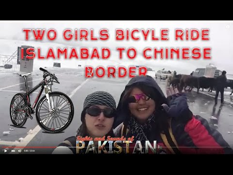 PAKISTANI GIRL POWER: Two Girls Ride (Cycling Tour) From Islamabad to Khunjerab Pass