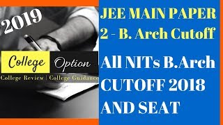 All NIT B.ARCH CUTOFF and SEAT | JEE Main Paper 2 Bachelor of Architecture Cutoff 2018