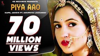 Piya Aao (Full Video) Kapil Jangir | Anupriya Lakhawat | Aastha Dadhich | New Rajasthani Song 2019
