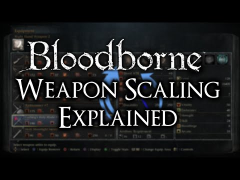 Bloodborne Weapon Scaling Explained!