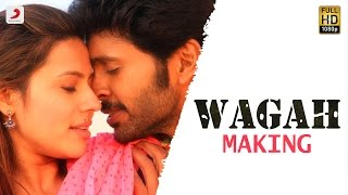 Wagah Making Video