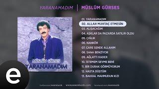 Allah Muhtaç Etmesin (Müslüm Gürses)  #allahmuhtaçetmesin #müslümgürses - Esen Müzik Resimi