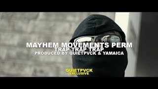 Mayhem x Movements x Perm - Trap Trap Trap [Prod. QUIETPVCK & YamaicaProd] (Music Video)