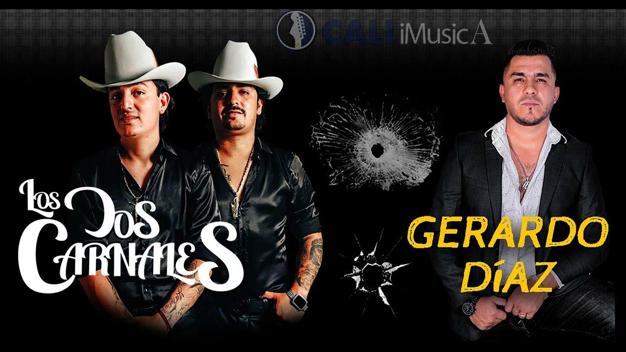 Gerardo Díaz - Los 2 Carnales