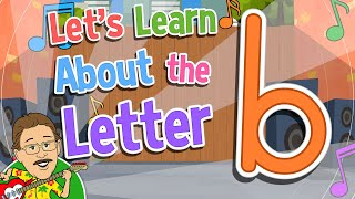 Let's Learn About the Letter b   Jack Hartmann