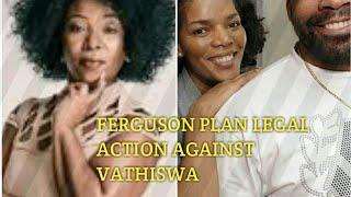 The Ferguson plan legal action against Vathiswa Ndara