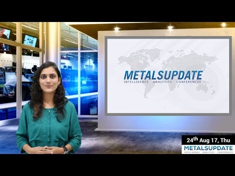 Daily Metals- Iron,Steel,Copper,Aluminium,Zinc,Nickel-Prices,News,Analysis & Forecast - 24/08/2017