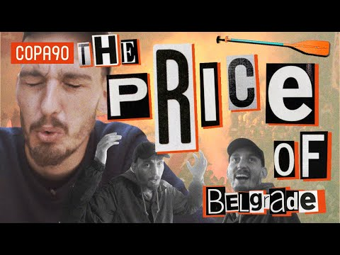 Better than UCL Final: Belgrade | The Price Of...