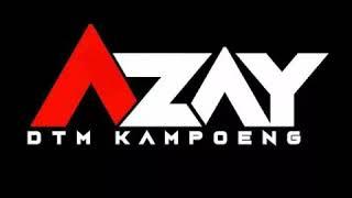Download lagu Unity ( Azay DTM Kampoeng X Adry DTM )