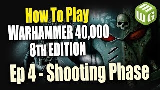 The Shooting Phase - How to Play Warhammer 40k 8th Edition Ep 4