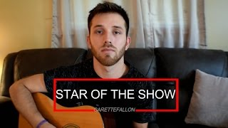 Star Of The Show Thomas Rhett | Cover by Garette Fallon