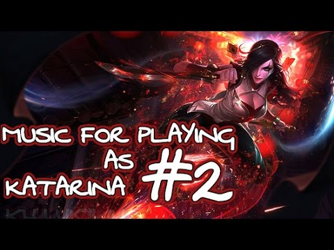 Music for playing as Katarina #2