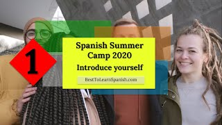 Learn Spanish fast. 1 Spanish Summer Camp 2020 - Learn how to Introduce yourself  in Spanish