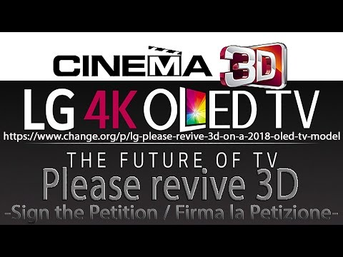 Petition for revive 3D on a 2018 LG OLED TV model [Signature e Disseminates]