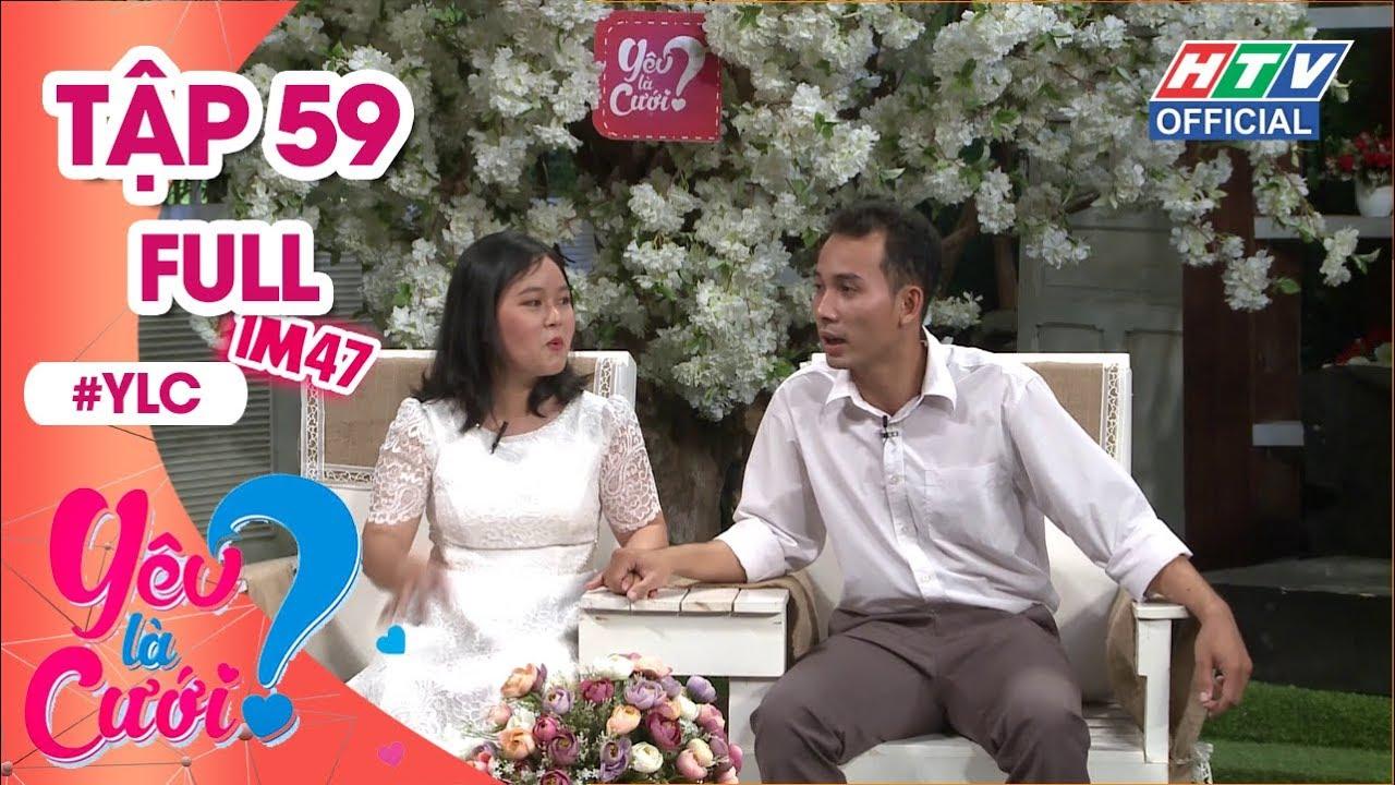 image YÊU LÀ CƯỚI | Lấy được vợ hiền nhờ tích cực rút ngắn cự ly và tốc độ | YLC #59 FULL | 8/12/2018