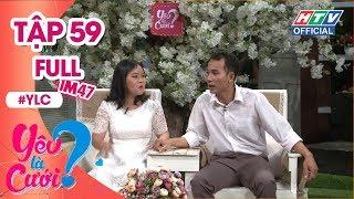 YÊU LÀ CƯỚI | Lấy được vợ hiền nhờ tích cực rút ngắn cự ly và tốc độ | YLC #59 FULL | 8/12/2018