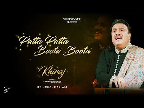 Patta Patta Boota Boota    Muhammad Ali   Khiraj    New Music 2021   Sufiscore