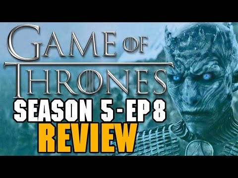 Game Of Thrones: Season 5 Episode 8 Review