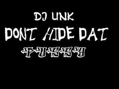 DJ UNK DONT HIDE DAT