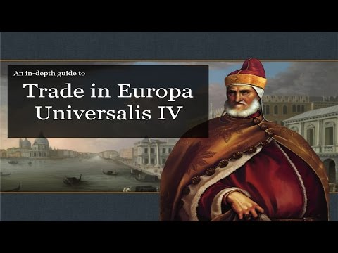 [EU4] An in depth guide to trade