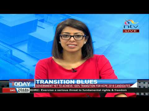 NTV Today: Government yet to achieve 100% transition for KCPE 2018 candidates