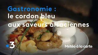 Gastronomie : le cordon bleu aux saveurs alsaciennes - Météo à la carte