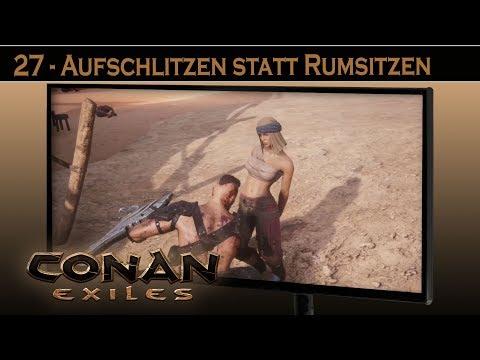 Conan Exiles - #27 Aufschlitzen Statt Rumsitzen ⚔ Conan Exiles German Gameplay Deutsch