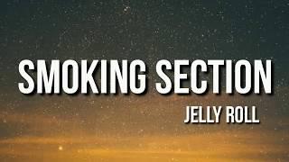 "Jelly Roll - ""Smoking Section"" (Lyrics)"