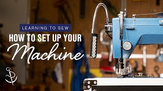 Learning to Sew Part 1: How to Set up Your Sewing Machine