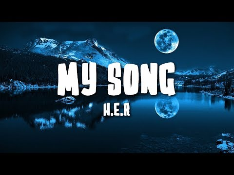 My Song - H.E.R (Lyrics/Lyric Video)
