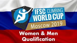 IFSC Boulder Worldcup Moscow 2019 - Men & Women Qualification Boulders